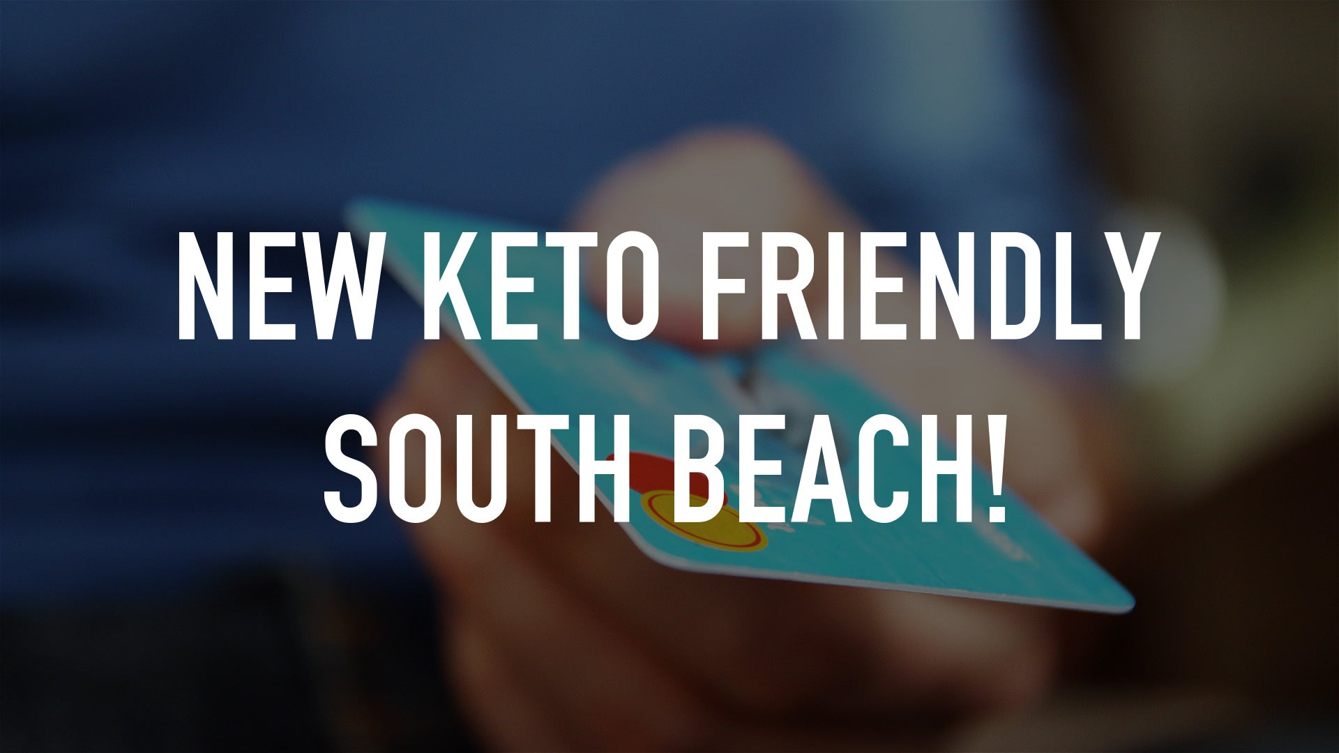 New Keto Friendly South Beach!