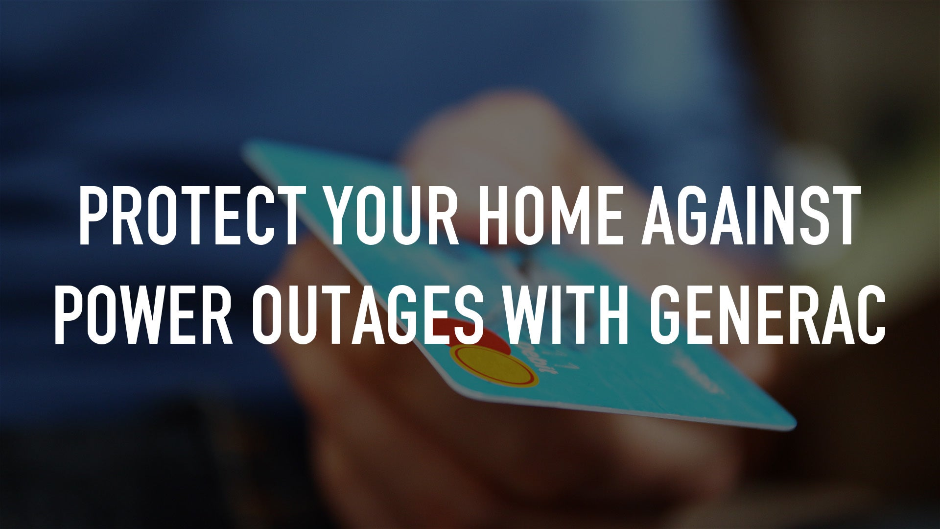 Protect your home against power outages with Generac