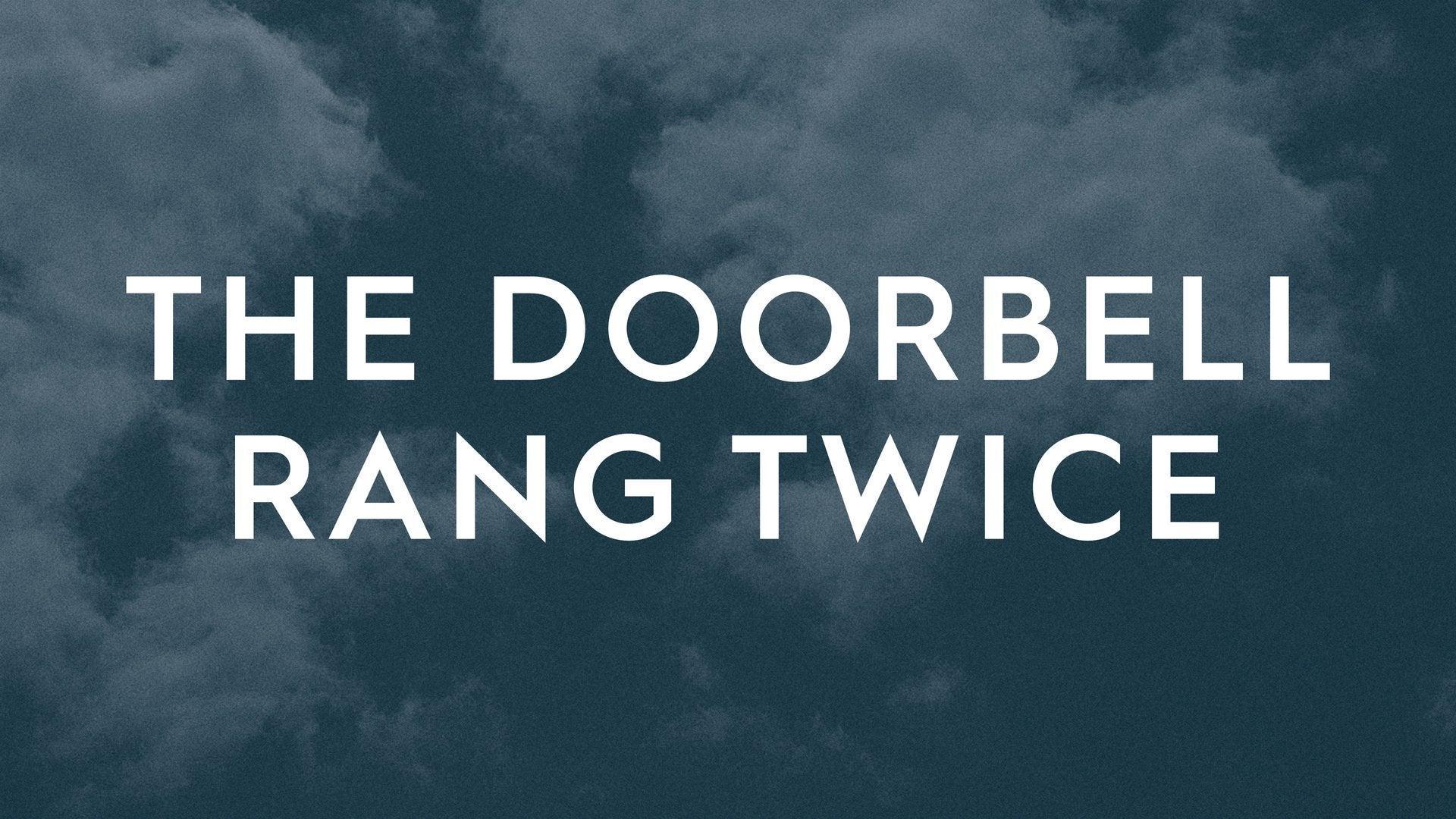 The Doorbell Rang Twice