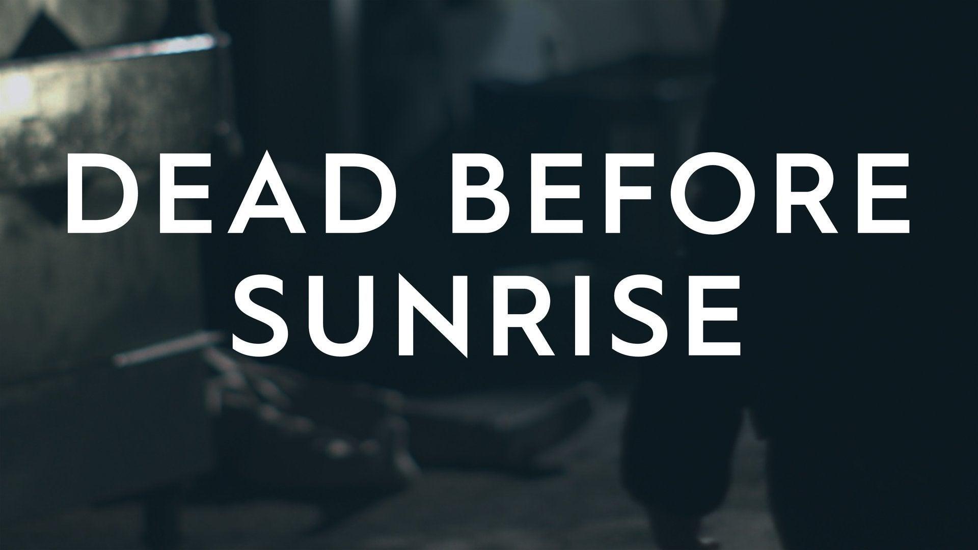 Dead Before Sunrise