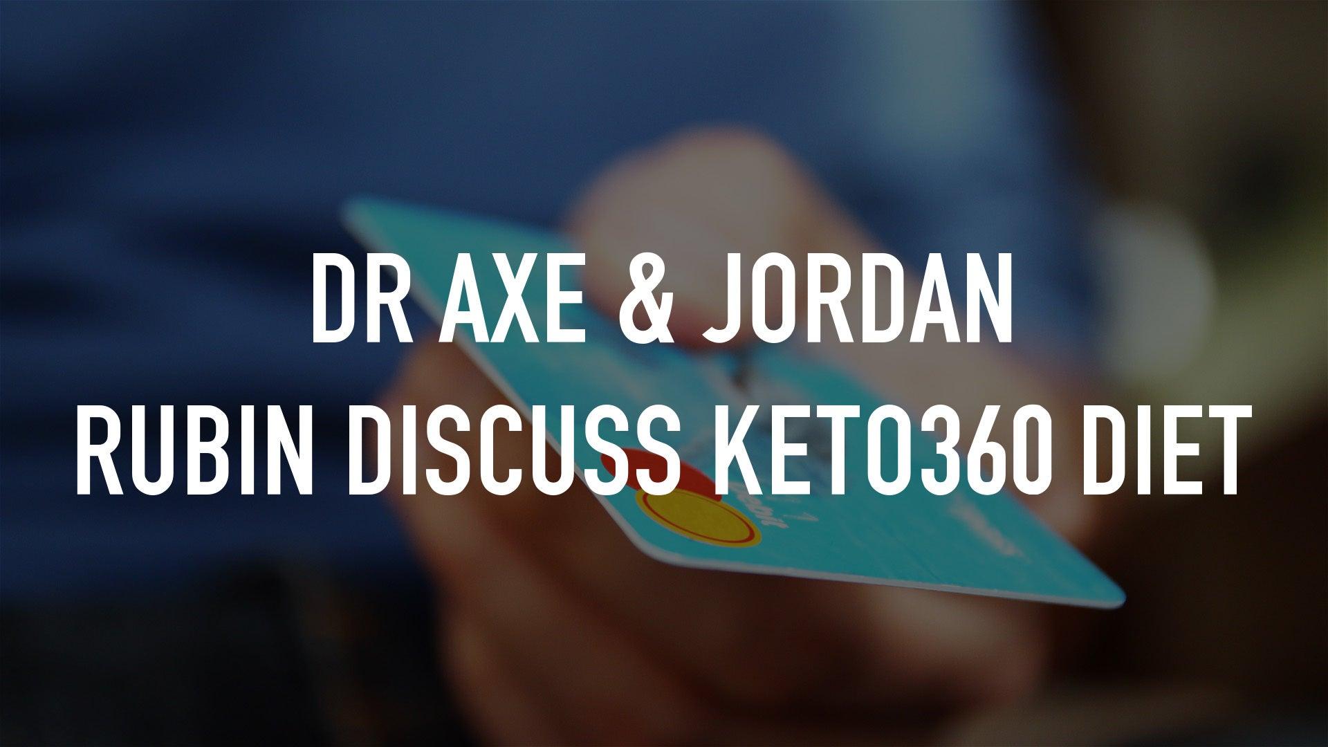 Dr Axe & Jordan Rubin Discuss Keto360 Diet