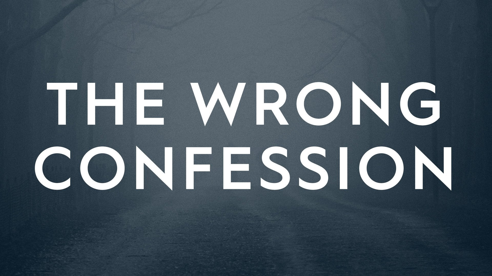 The Wrong Confession