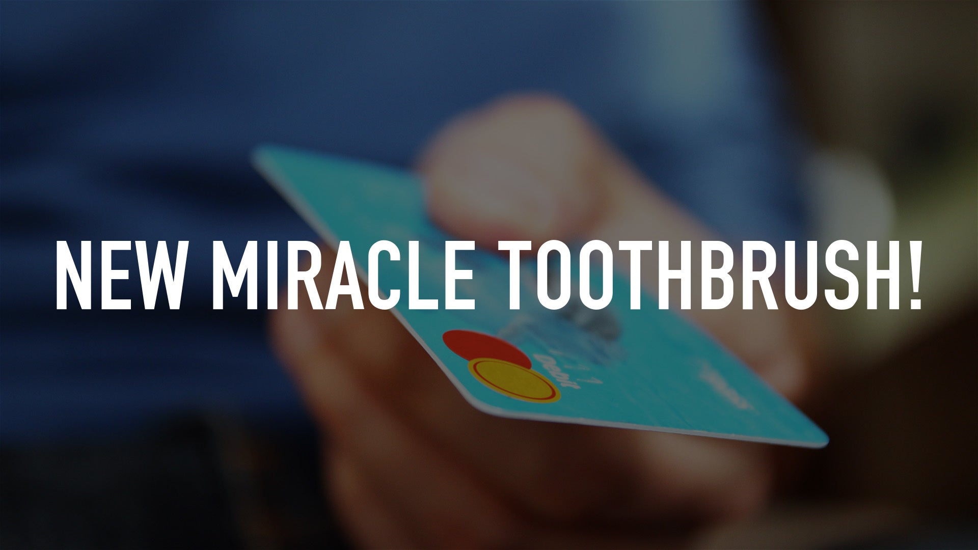 New Miracle Toothbrush!