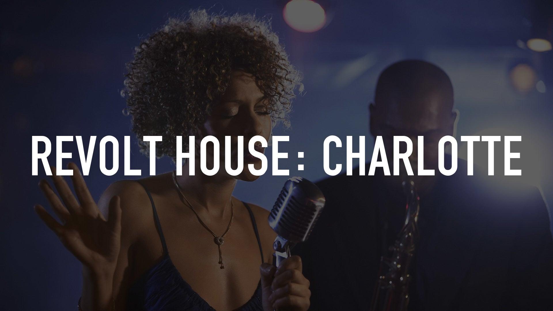 REVOLT House: Charlotte