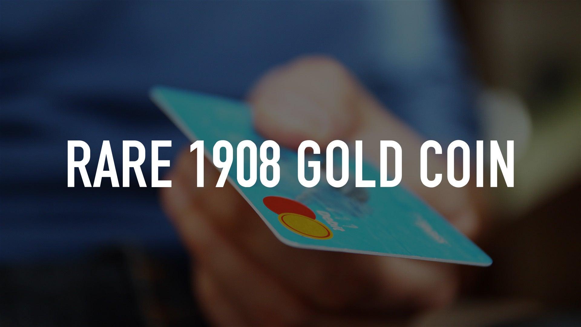Rare 1908 Gold Coin