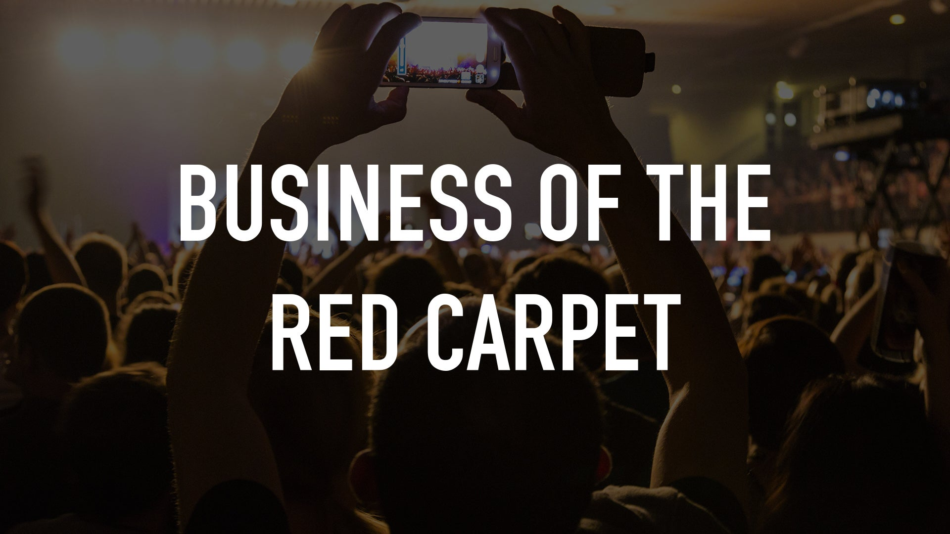 Business of the Red Carpet