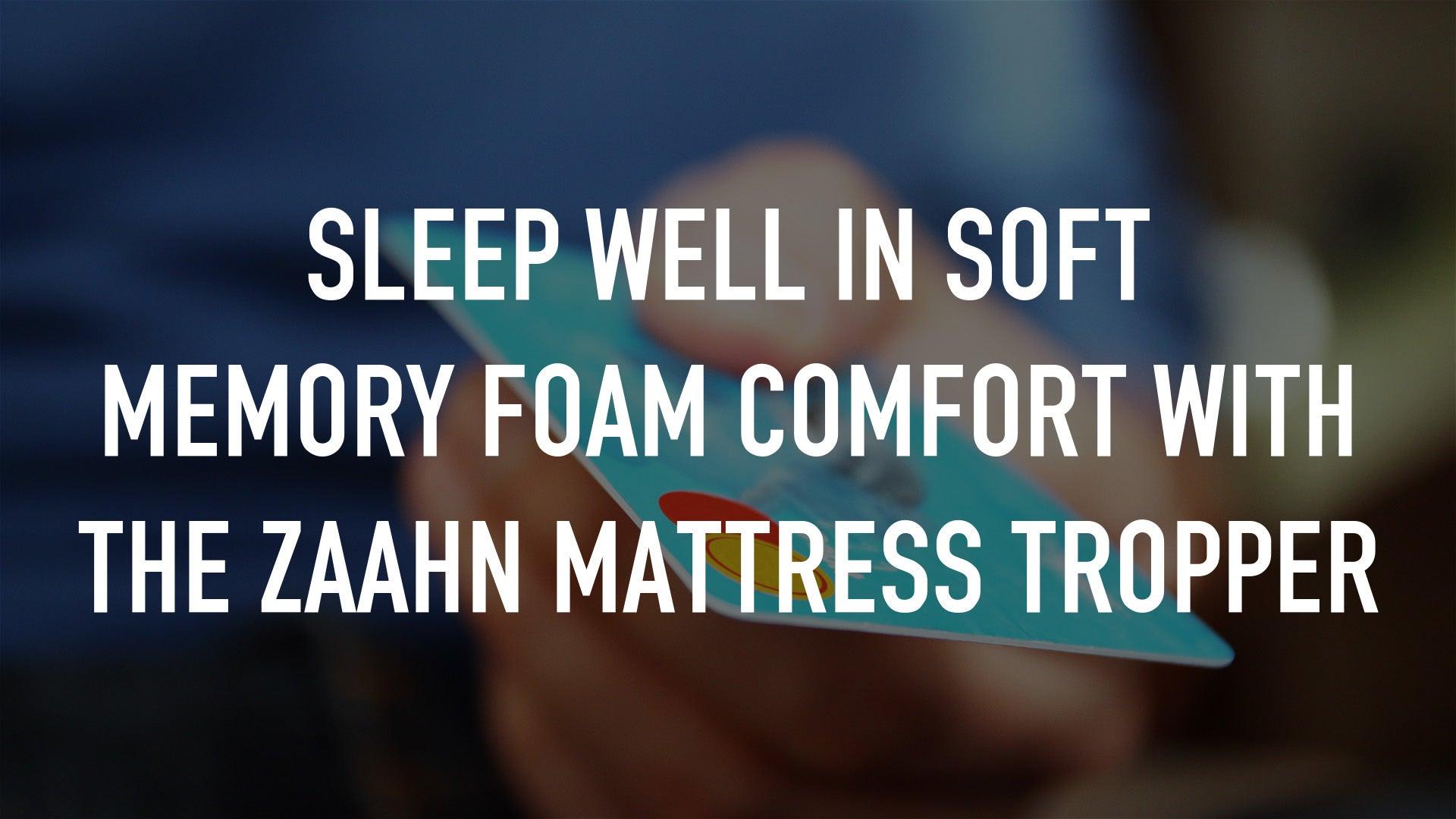 Sleep well in soft memory foam comfort with the Zaahn Mattress Tropper