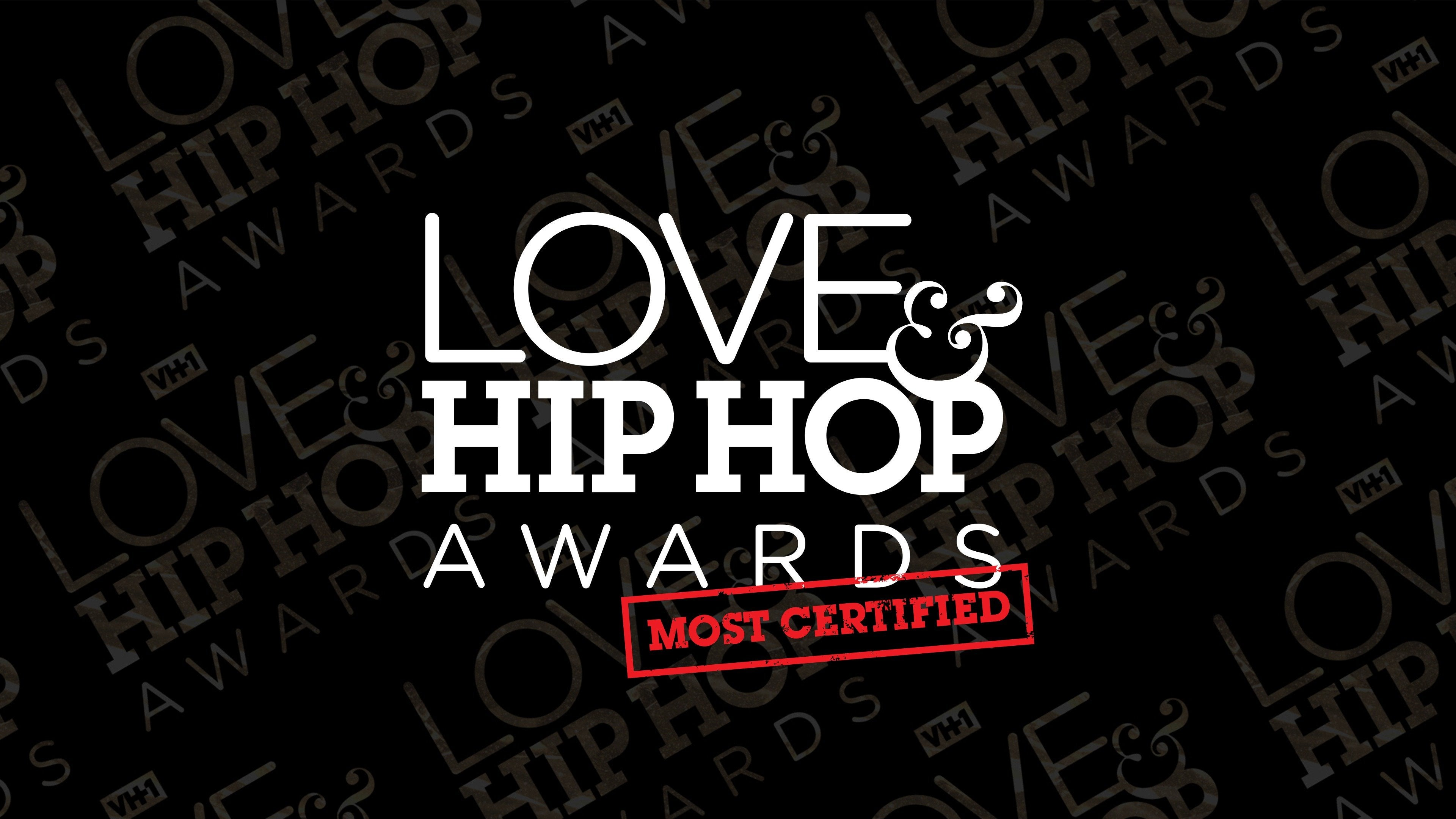 Love & Hip Hop Awards: Most Certified