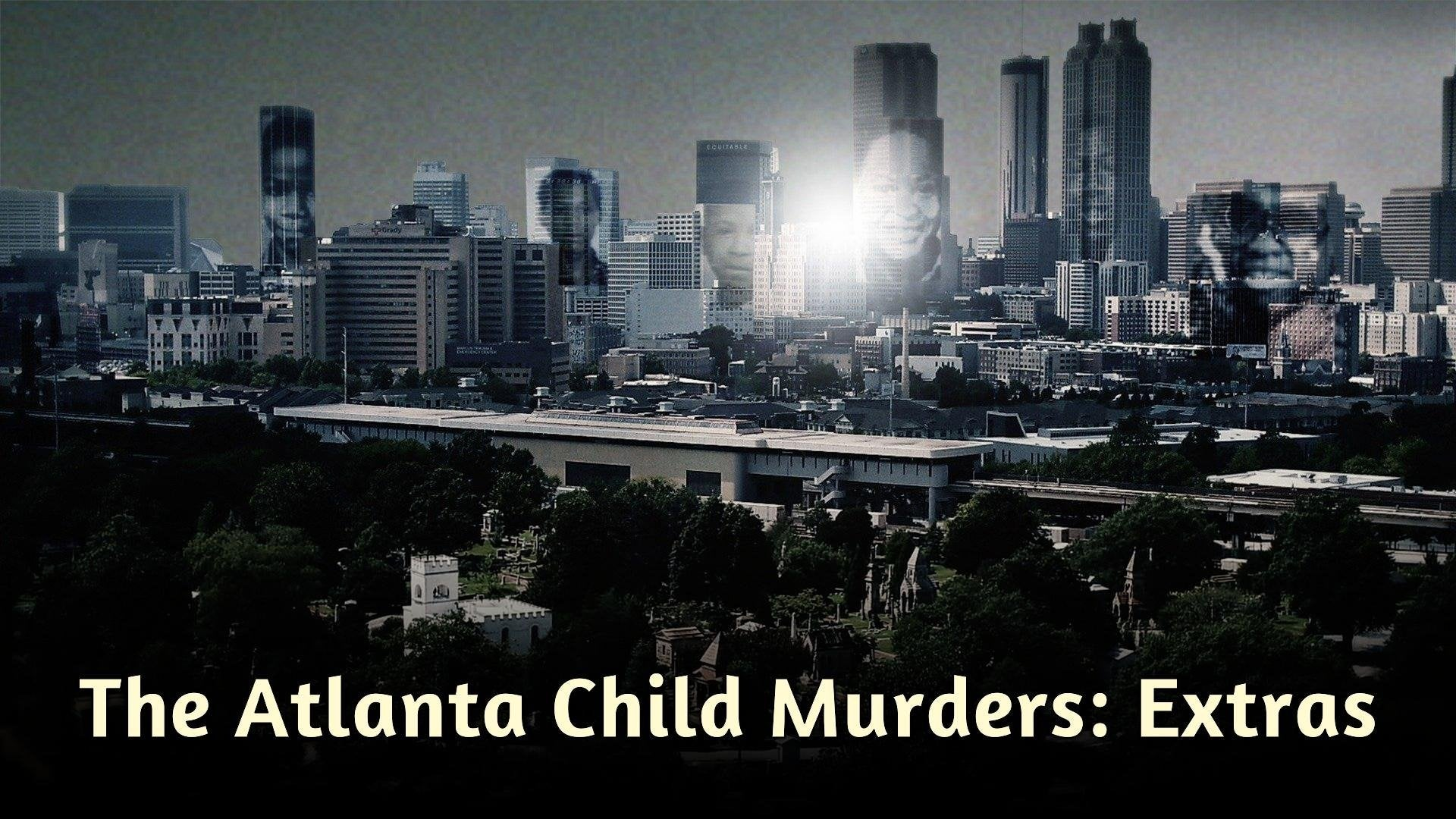 The Atlanta Child Murders: Extras