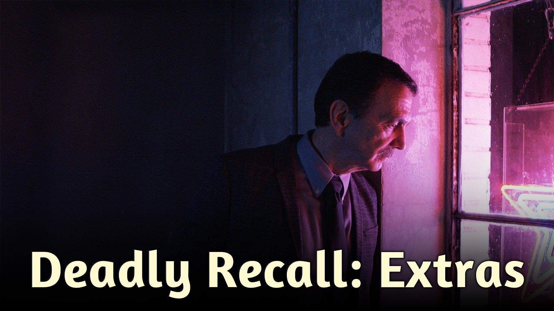 Deadly Recall: Extras