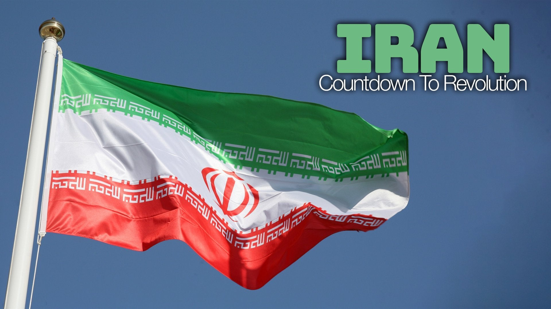 Iran: Countdown To Revolution