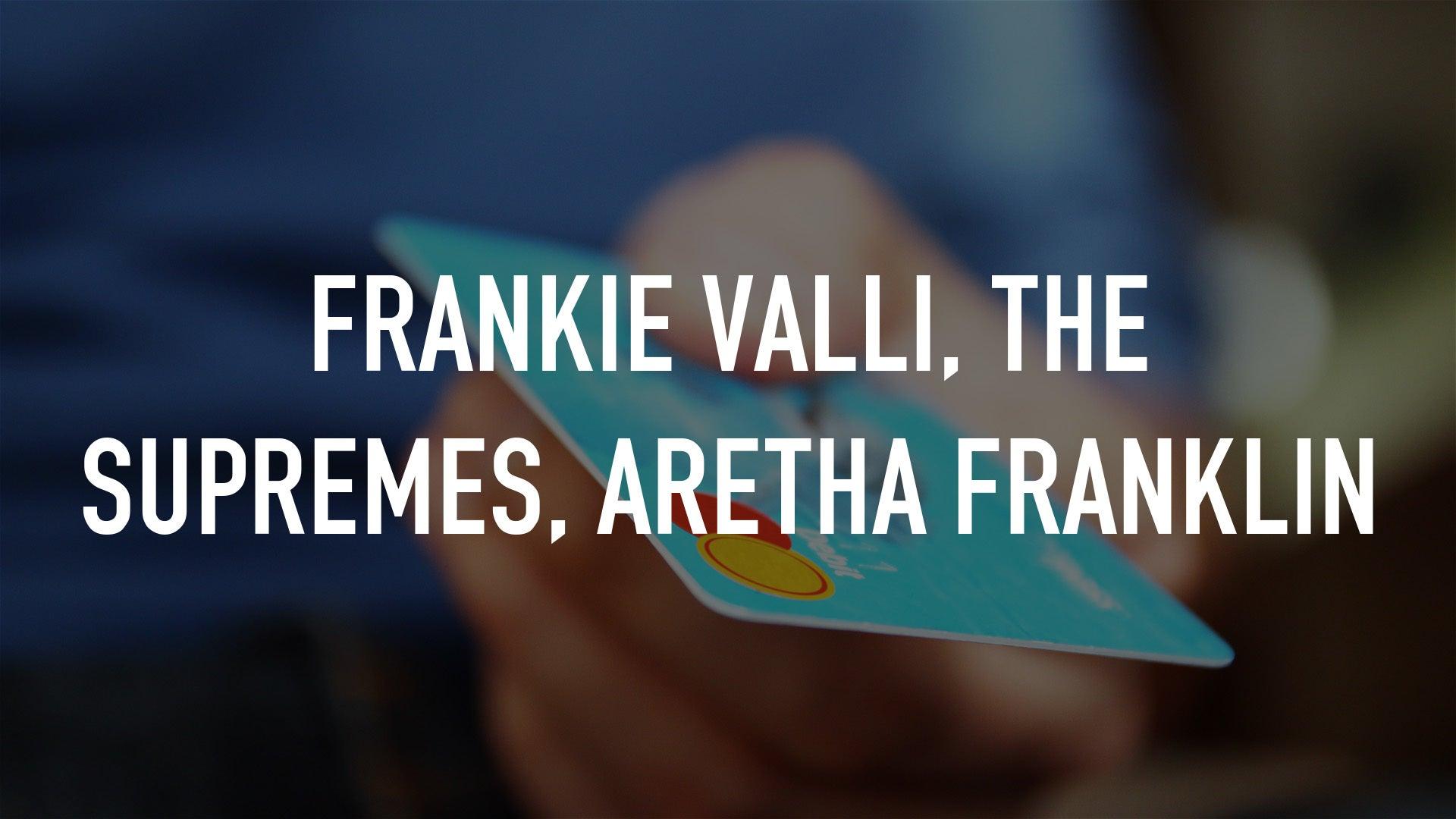 Frankie Valli, The Supremes, Aretha Franklin