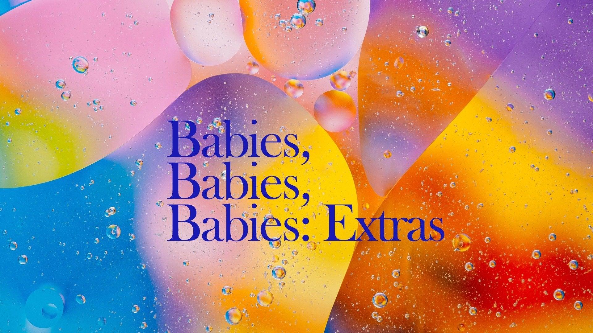 Babies, Babies, Babies: Extras