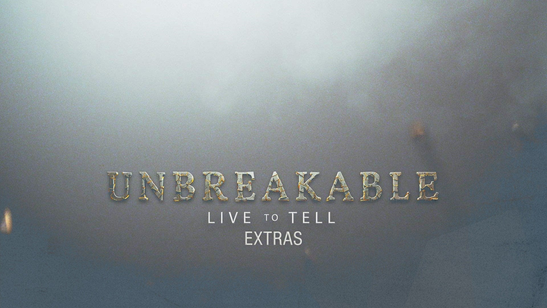 Unbreakable: Live to Tell: Extras