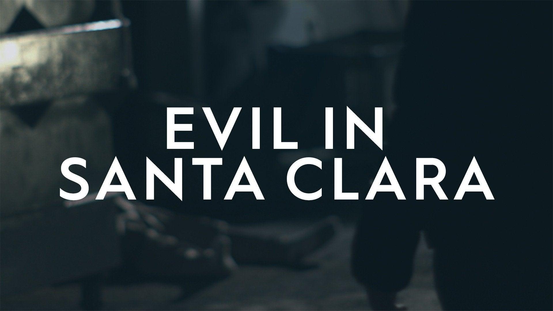 Evil in Santa Clara
