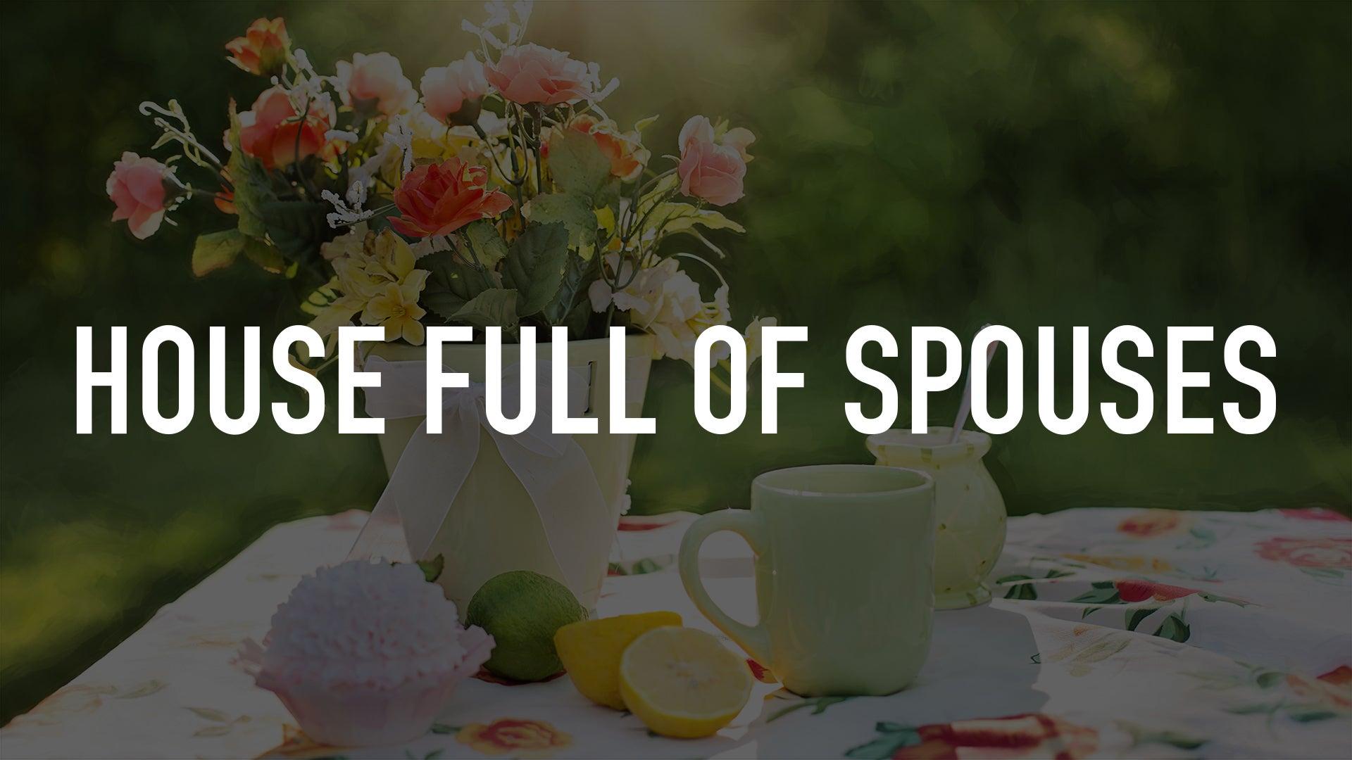House Full of Spouses