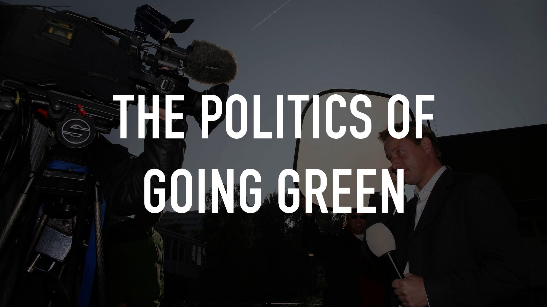 The Politics of Going Green