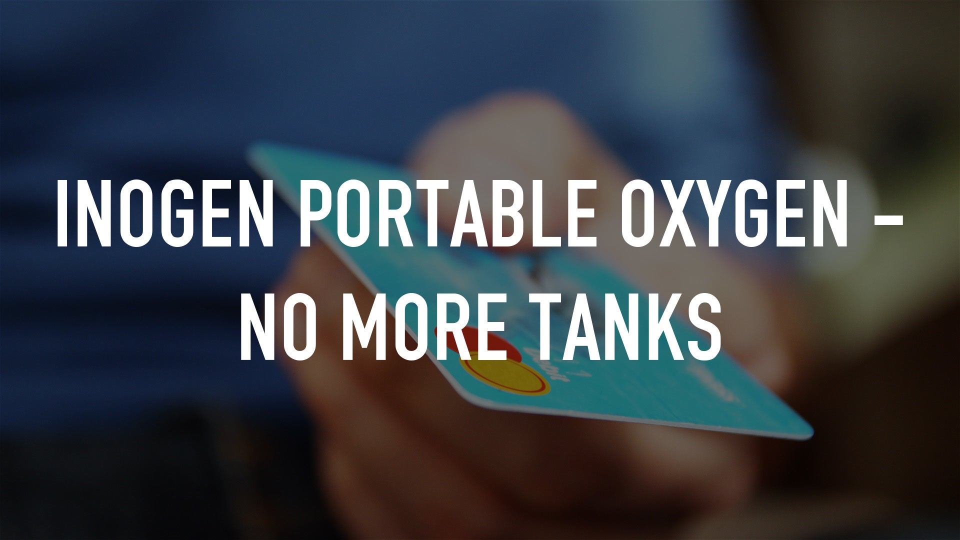 Inogen Portable Oxygen - No More Tanks