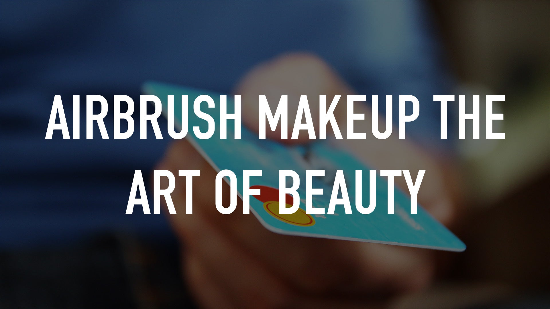 Airbrush Makeup the Art of Beauty