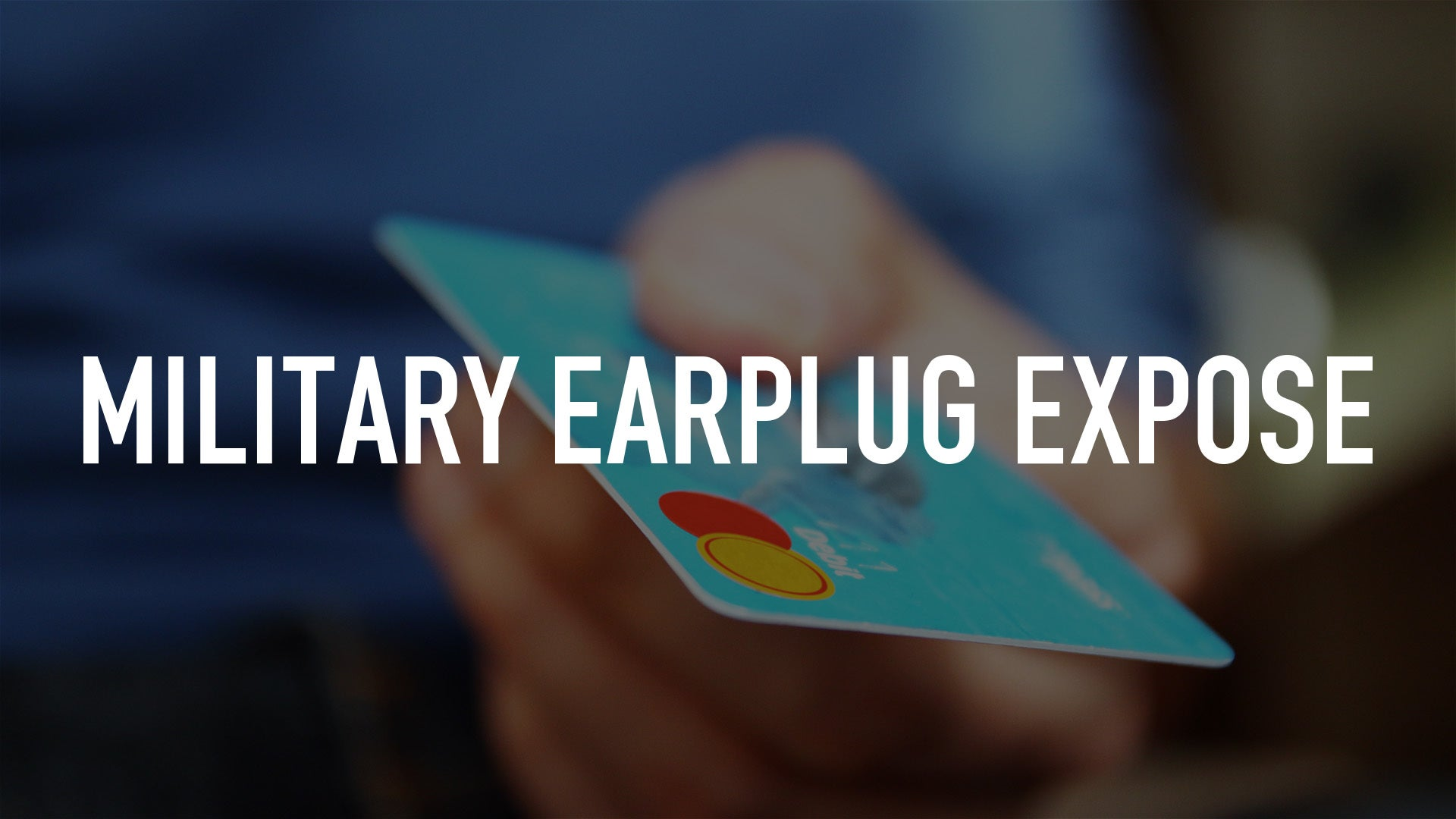 Military Earplug Expose