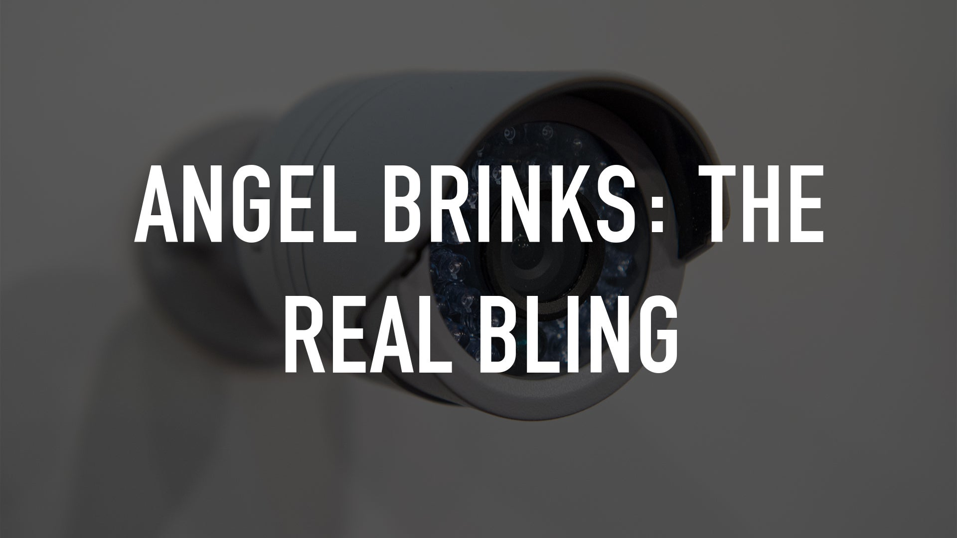 Angel Brinks: The Real Bling