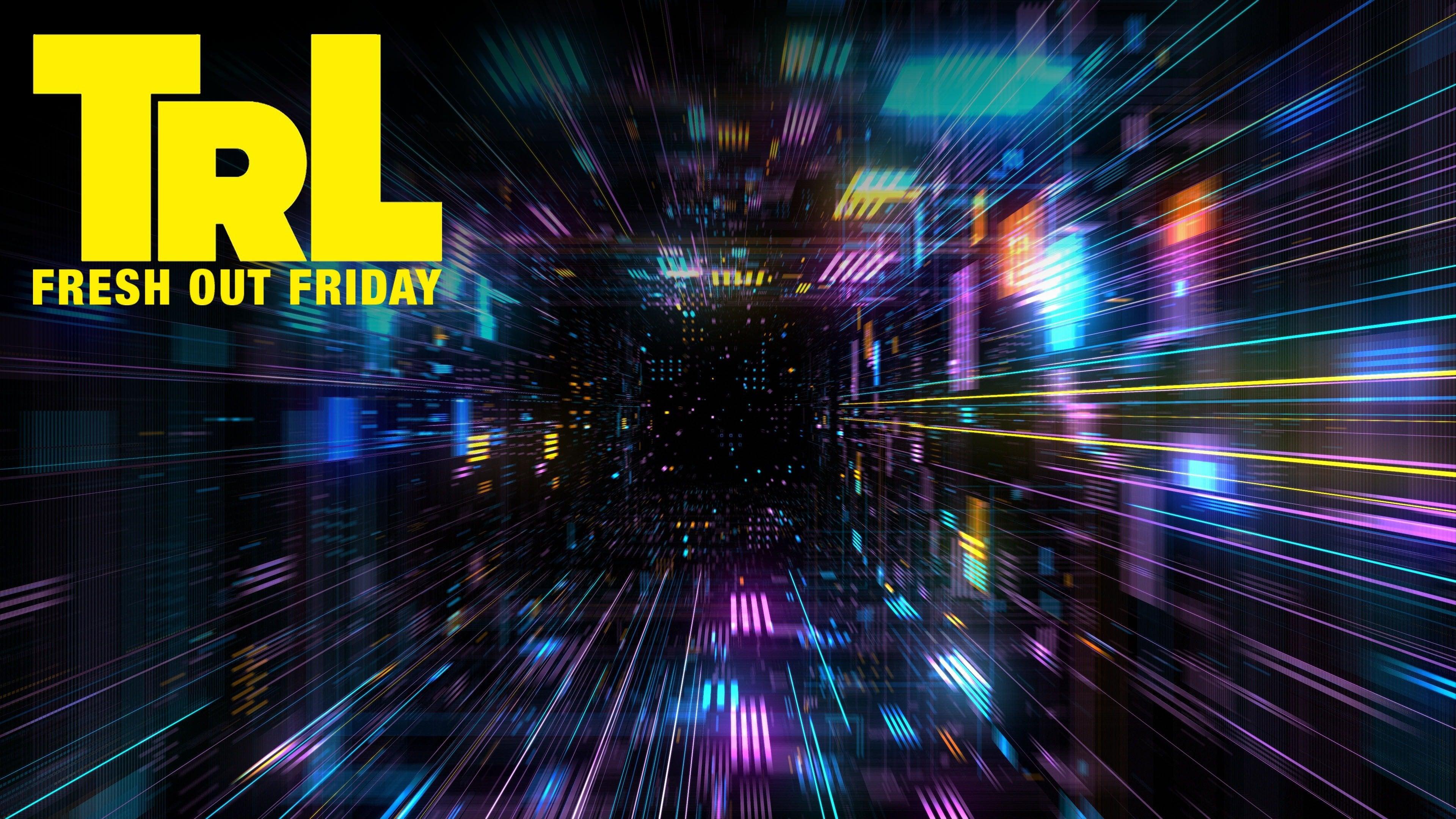 TRL: Fresh Out Friday
