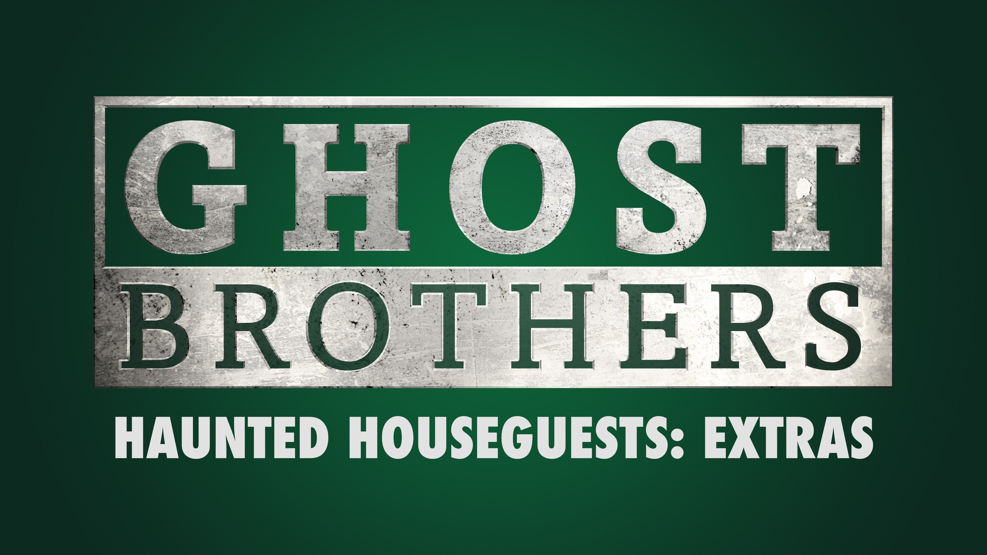 Ghost Brothers: Haunted Houseguests: Extras