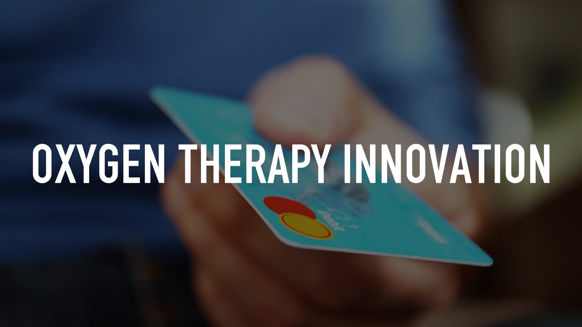 Oxygen Therapy Innovation
