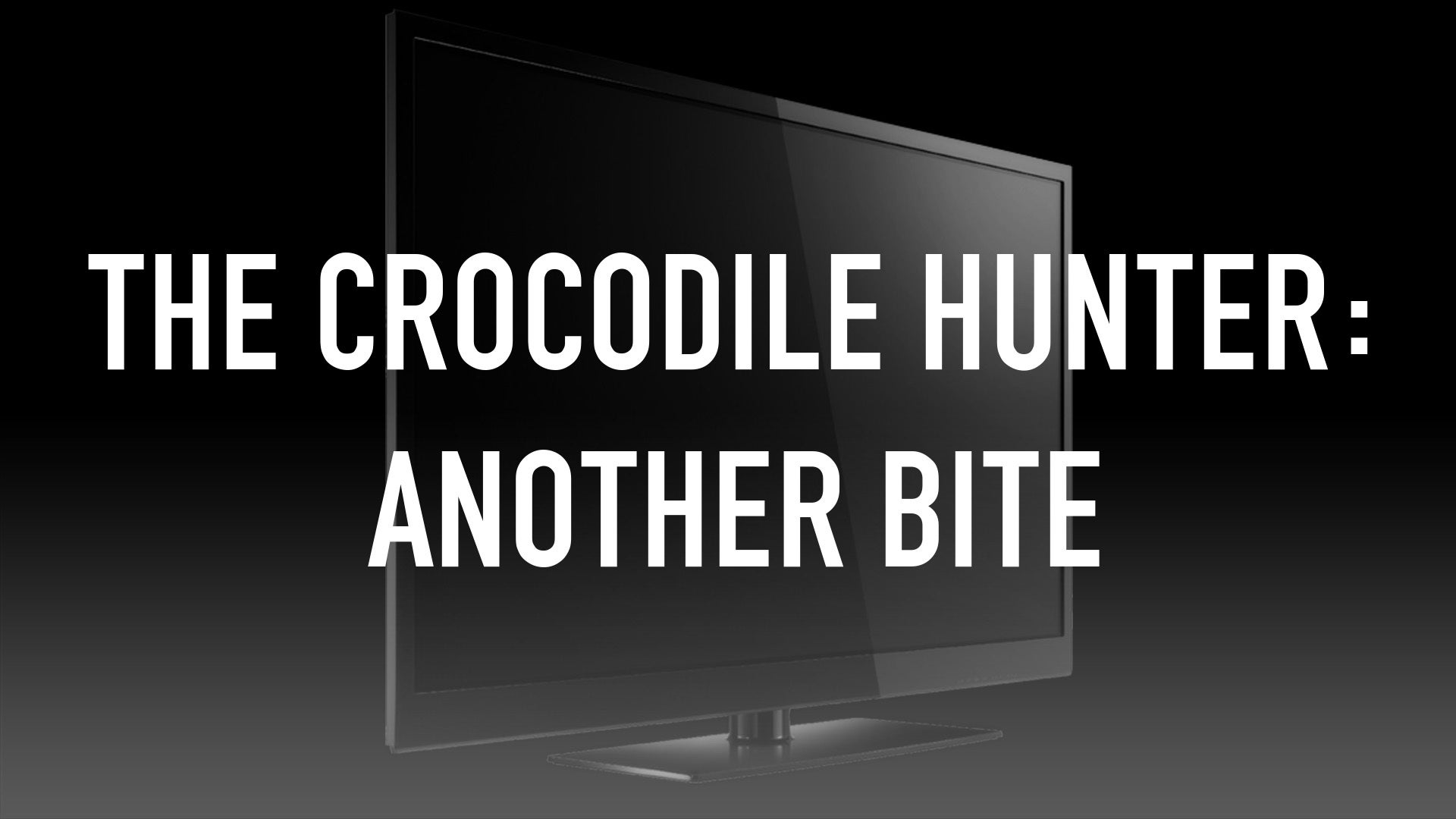 The Crocodile Hunter: Another Bite