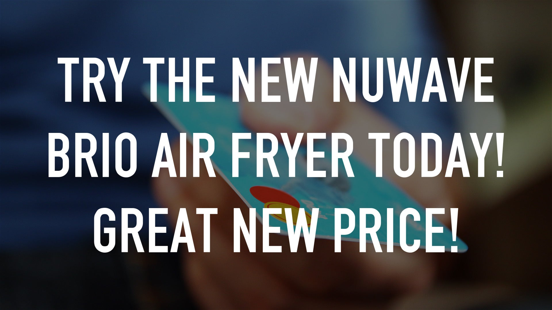 Try the New NuWave Brio Air Fryer Today! Great New Price!