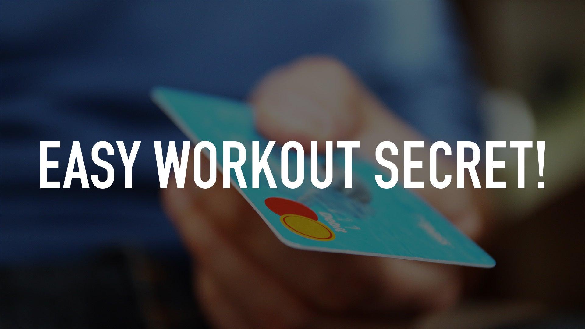 Easy Workout Secret!