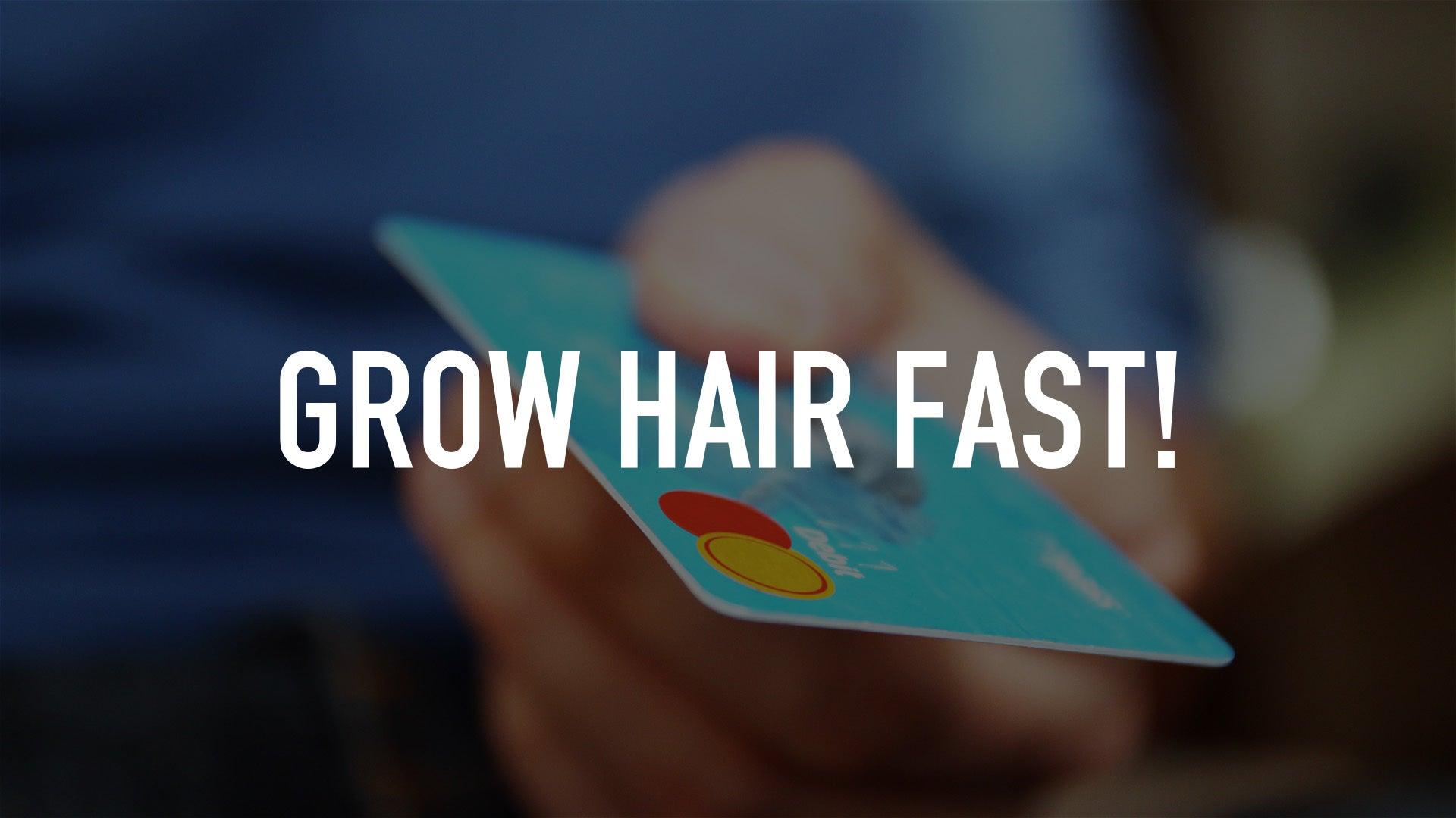 Grow Hair Fast!