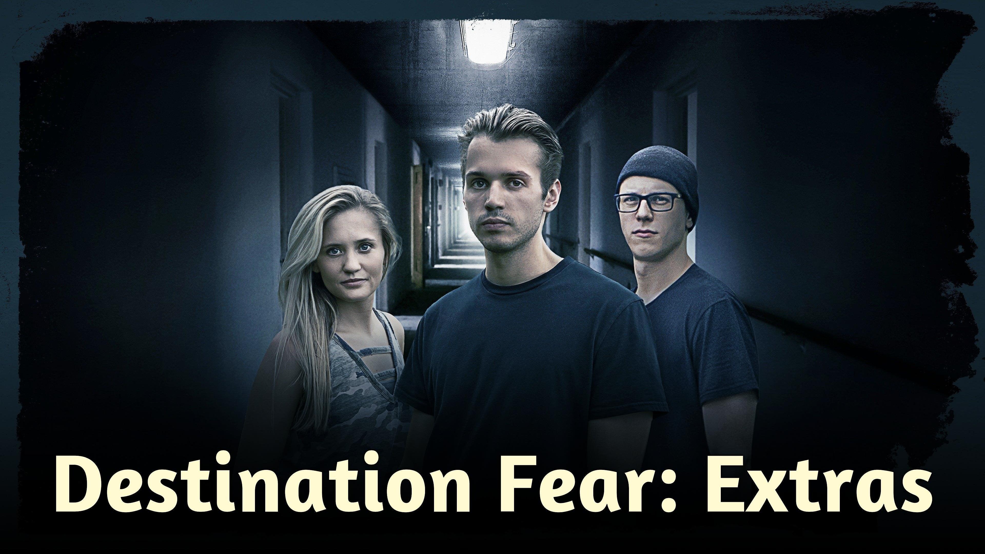 Destination Fear: Extras