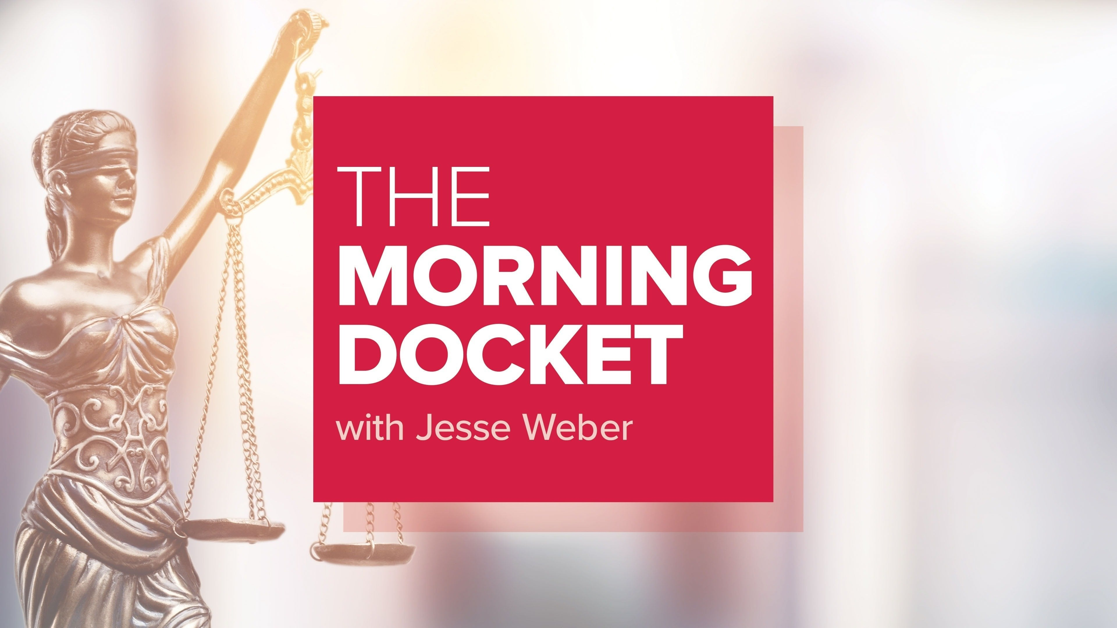 Morning Docket: Live Trial Coverage and Analysis