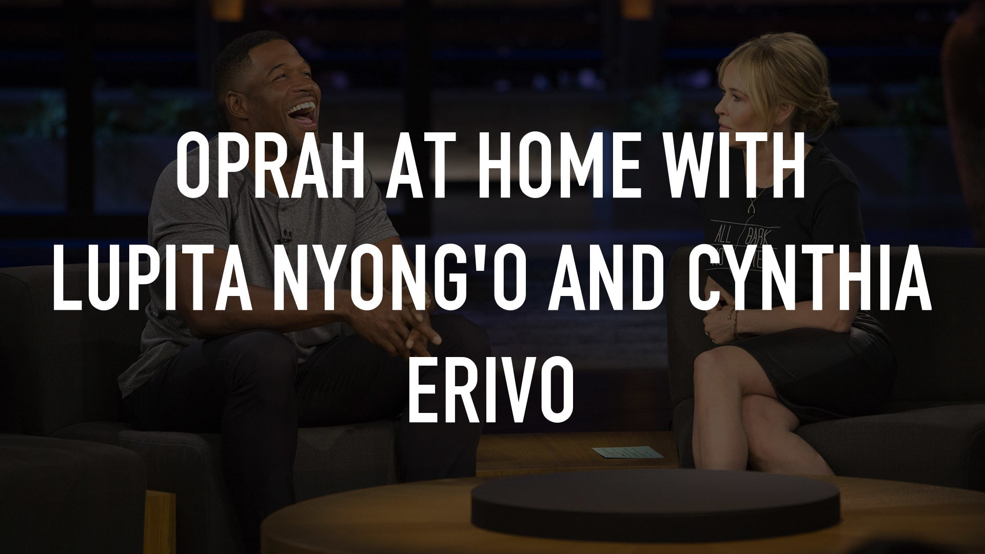 Oprah At Home with Lupita Nyong'o and Cynthia Erivo