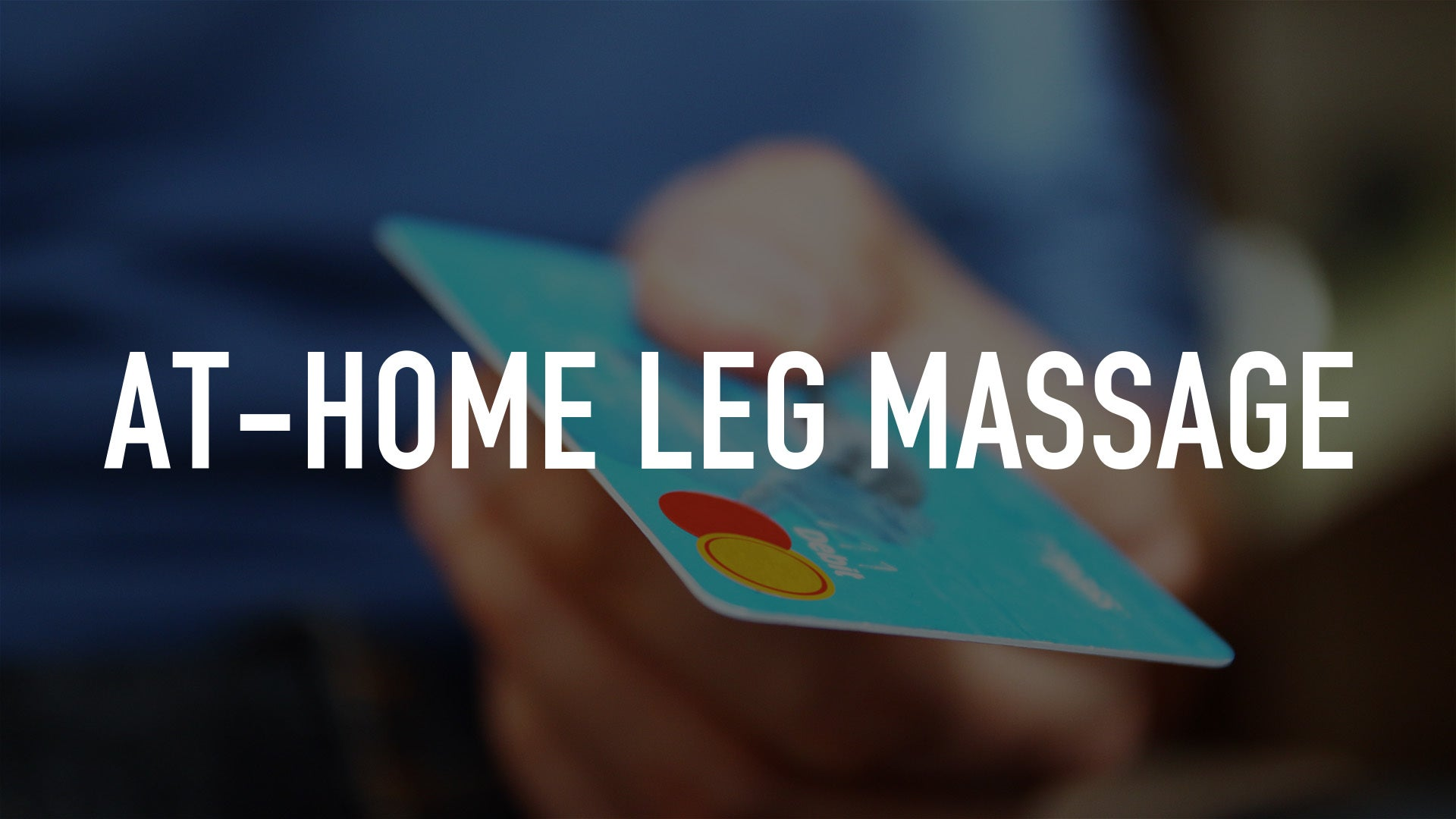 At-Home Leg Massage