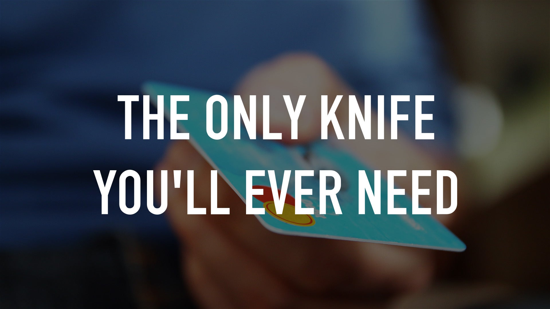 The Only Knife You'll Ever Need