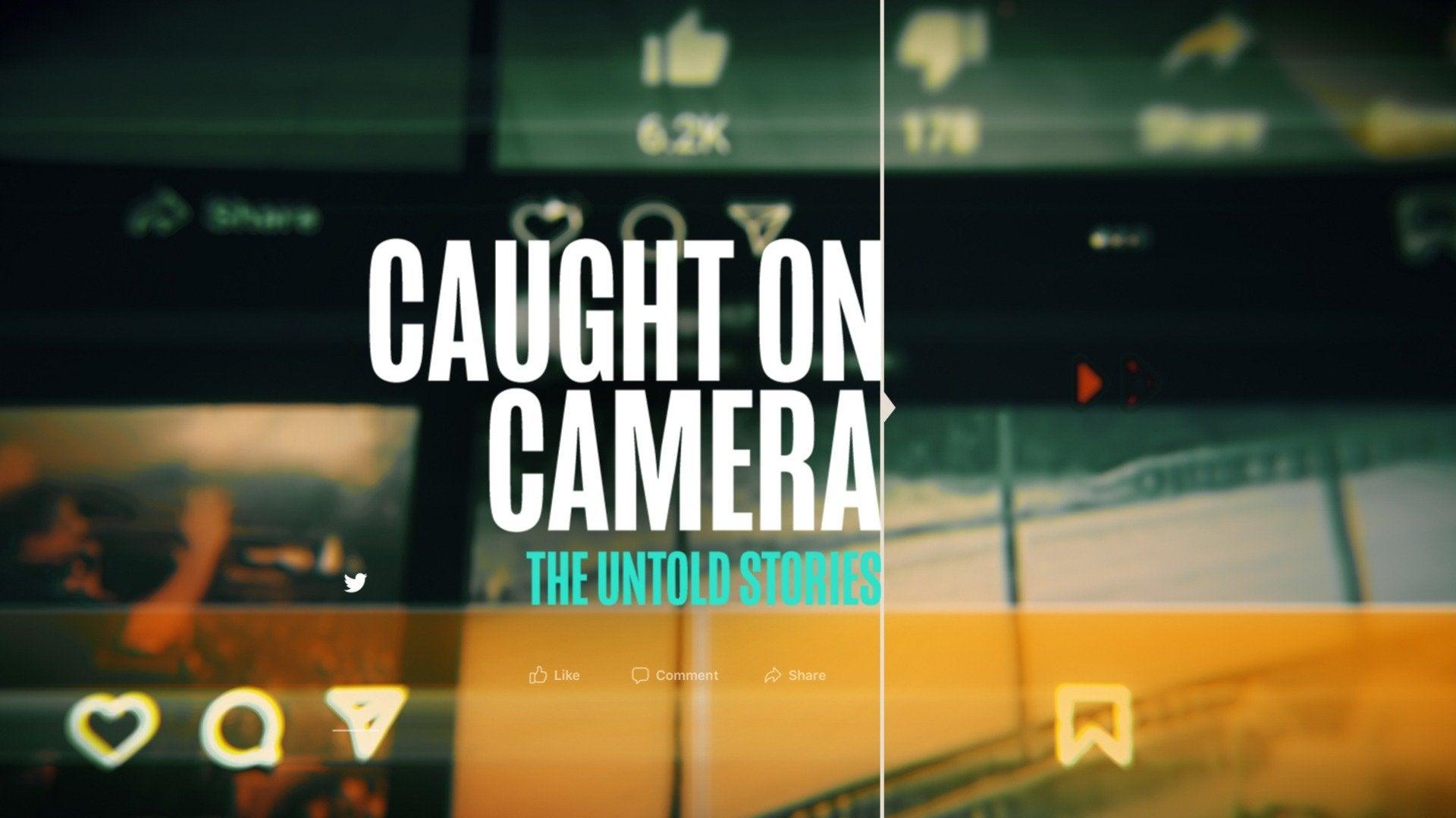Caught on Camera: Untold Stories