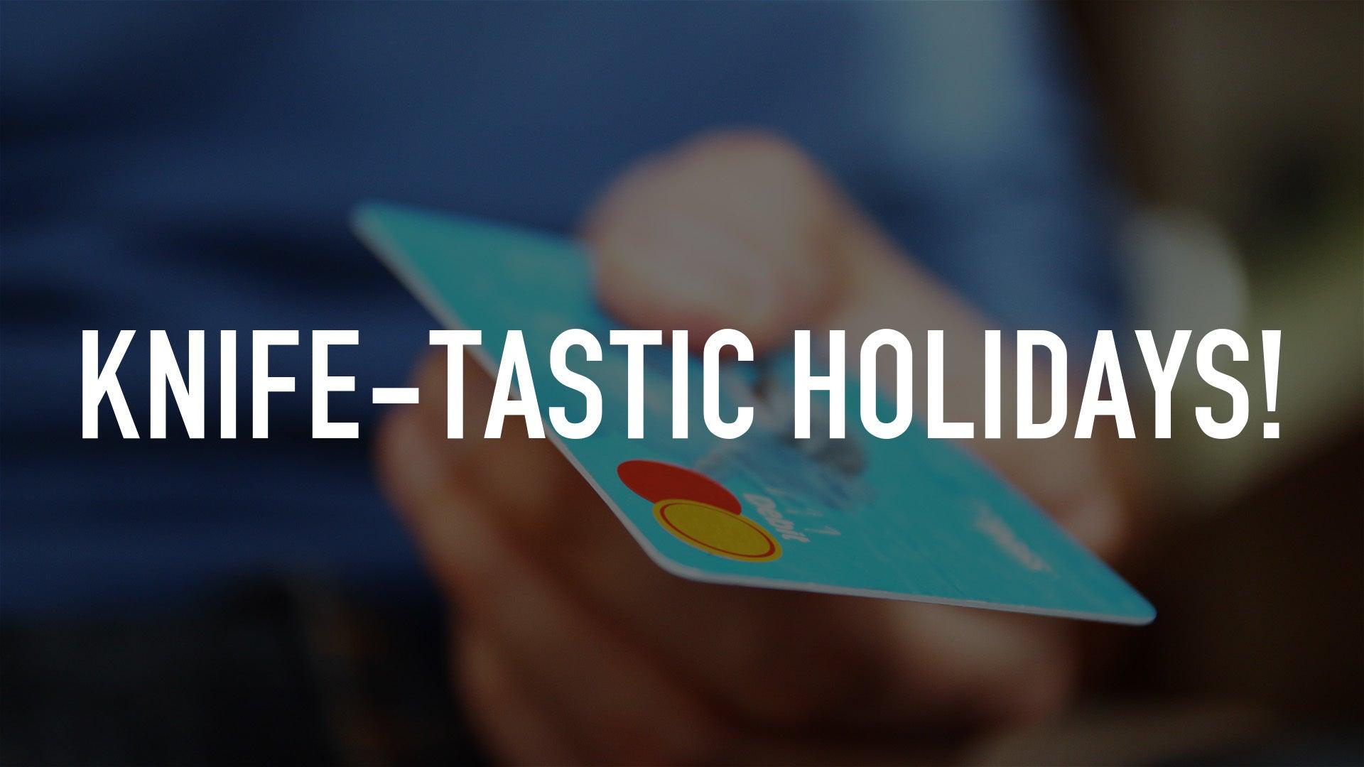 Knife-tastic Holidays!