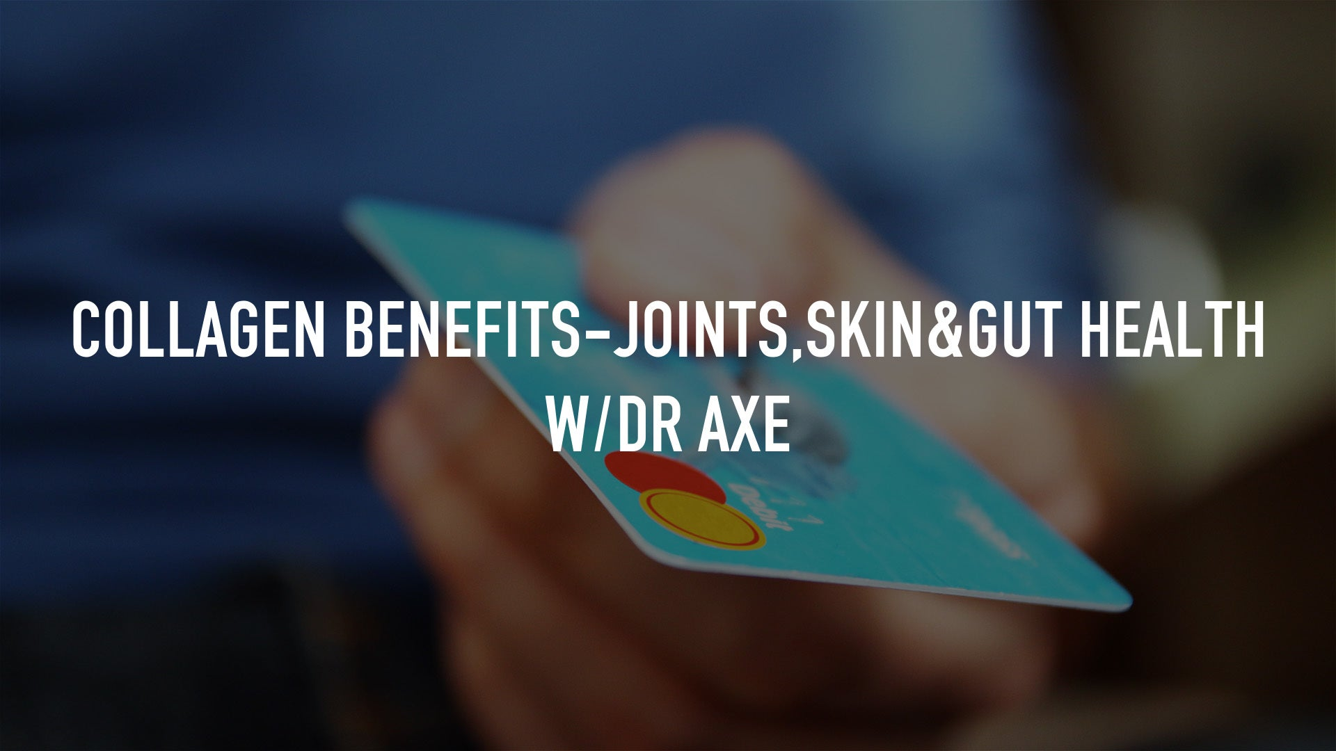 Collagen Benefits-Joints,Skin&Gut Health w/Dr Axe