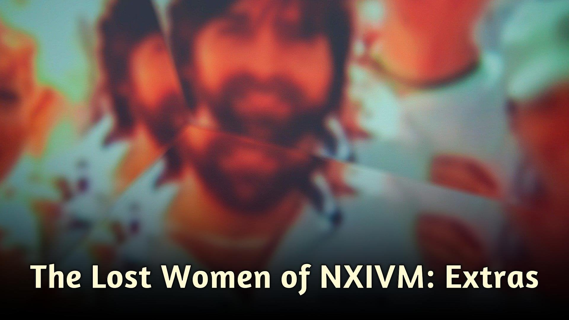The Lost Women of NXIVM: Extras