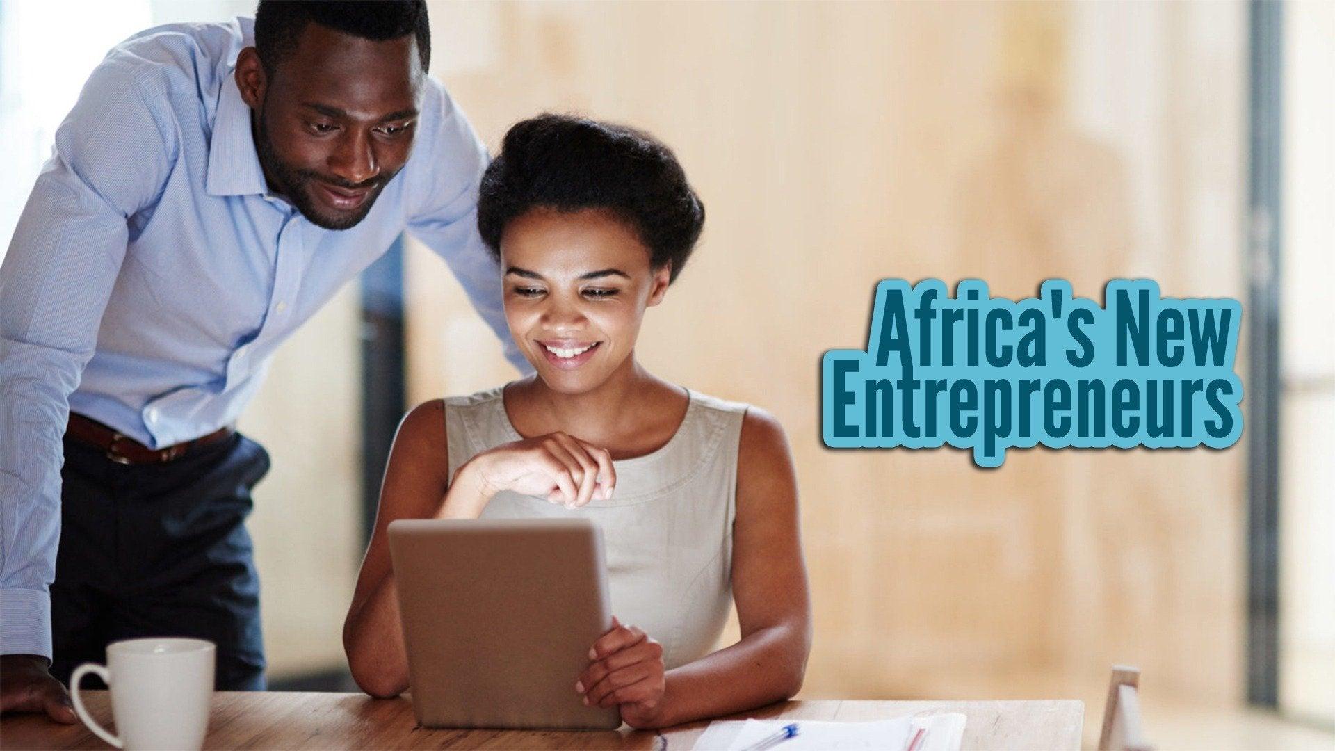 Africa's New Entrepreneurs