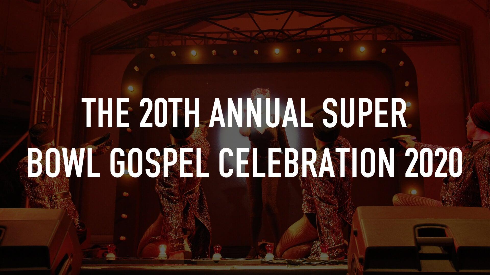 The 20th Annual Super Bowl Gospel Celebration 2020