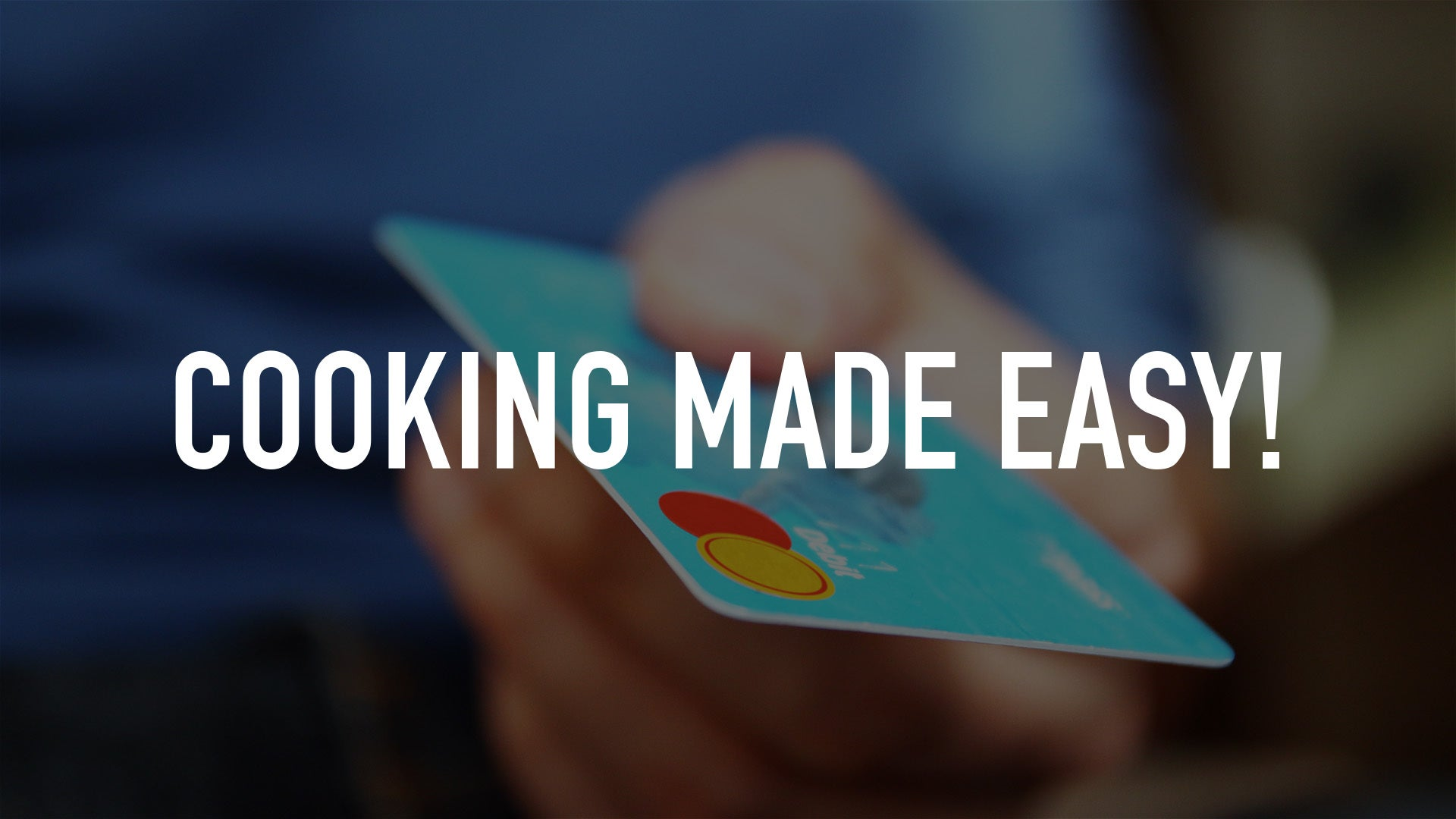 Cooking Made Easy!