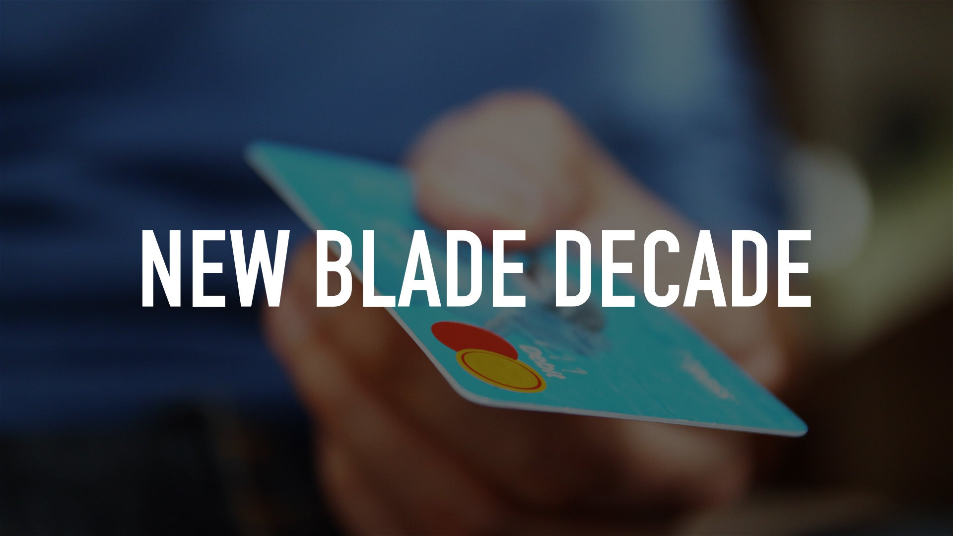 New Blade Decade