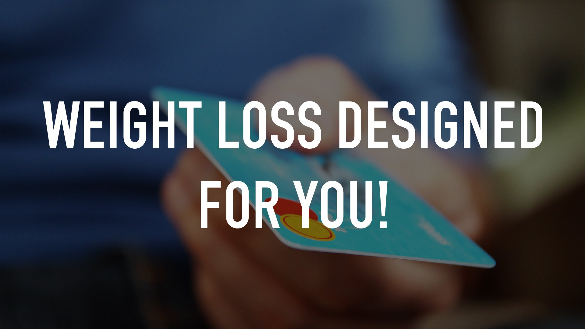 Weight Loss Designed for YOU!