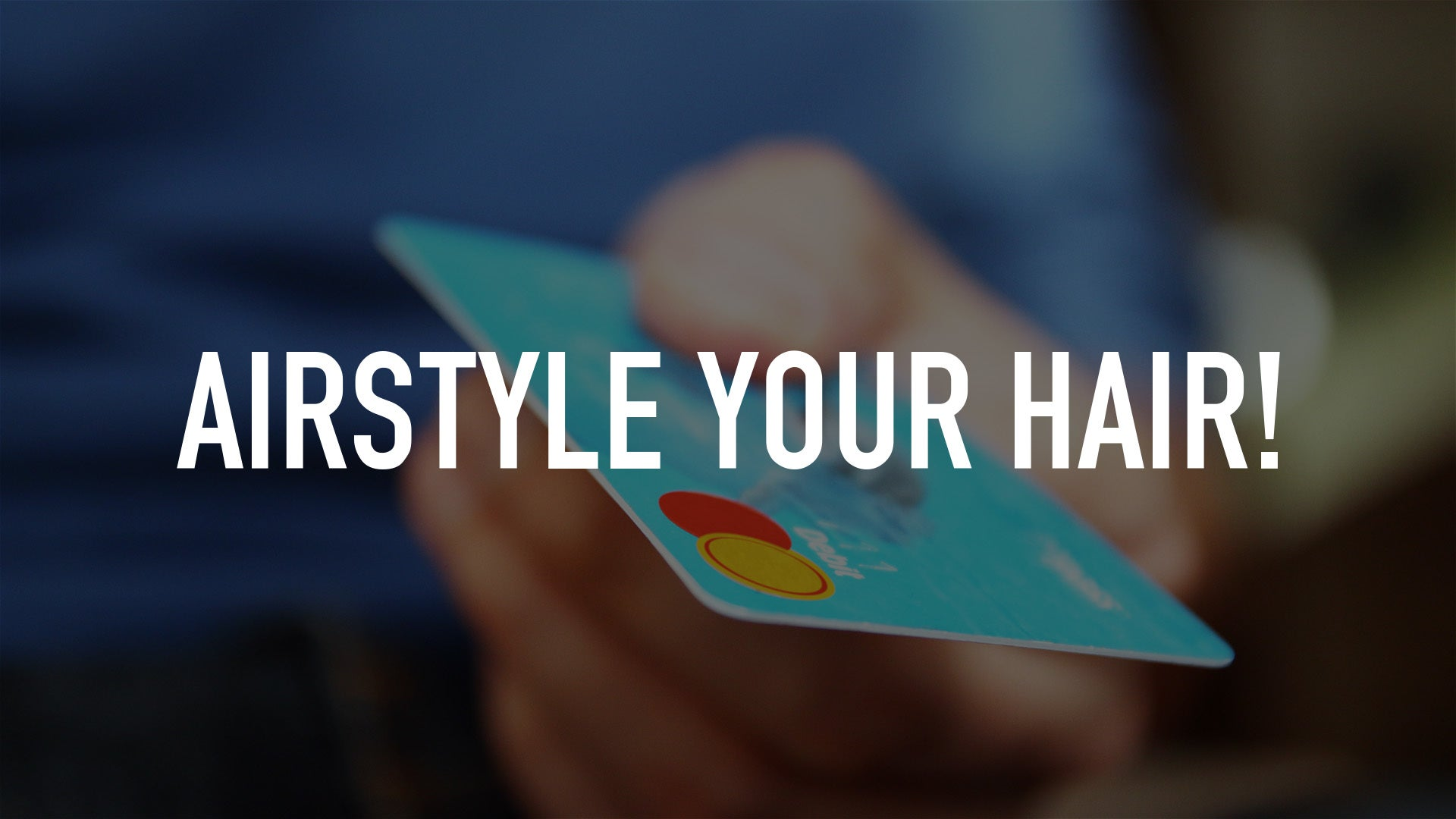Airstyle Your Hair!