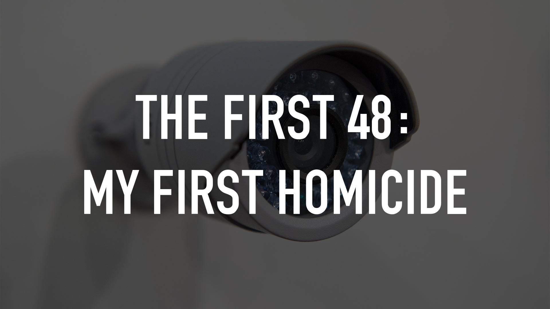 The First 48: My First Homicide