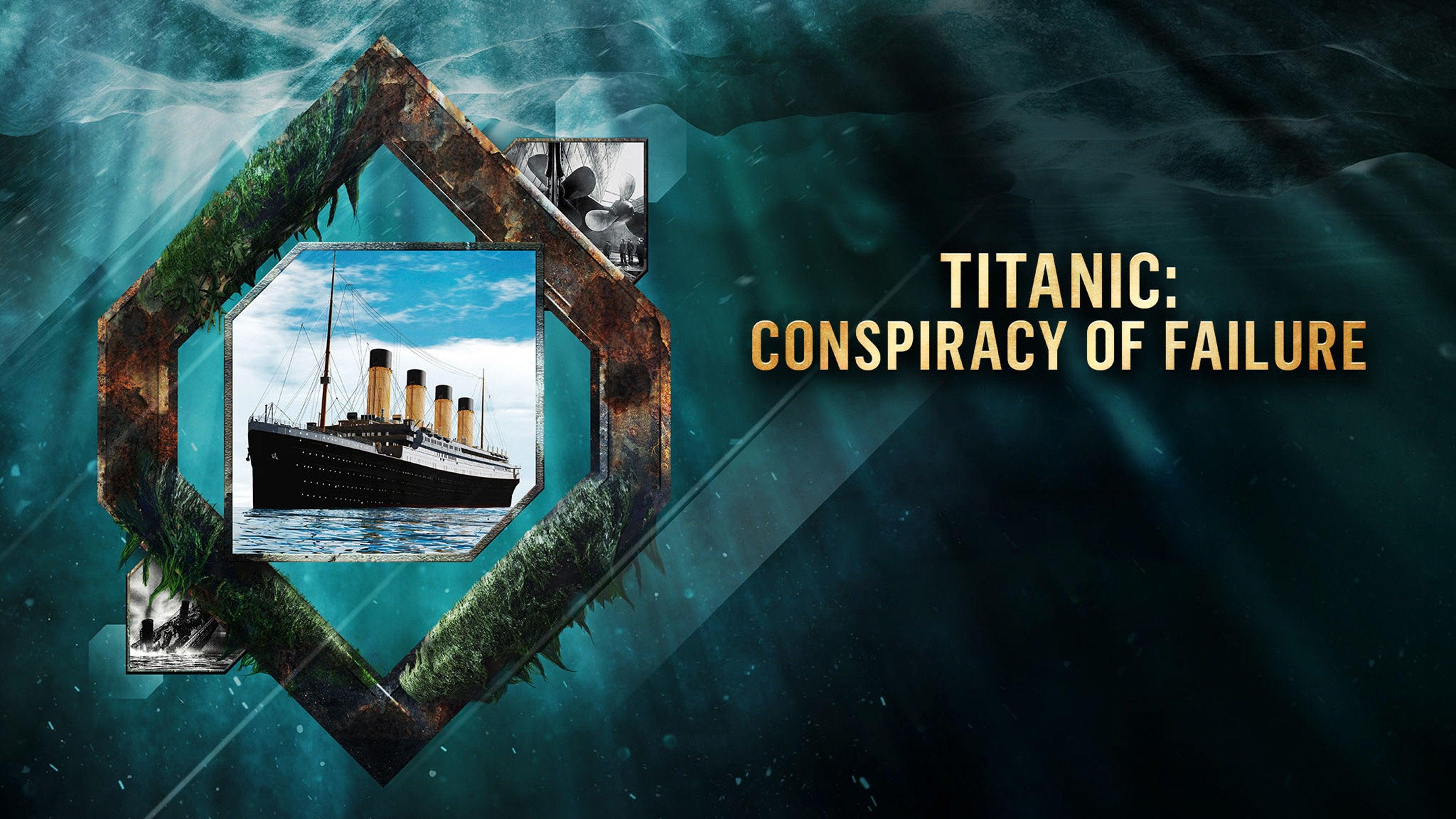 Titanic: Conspiracy of Failure