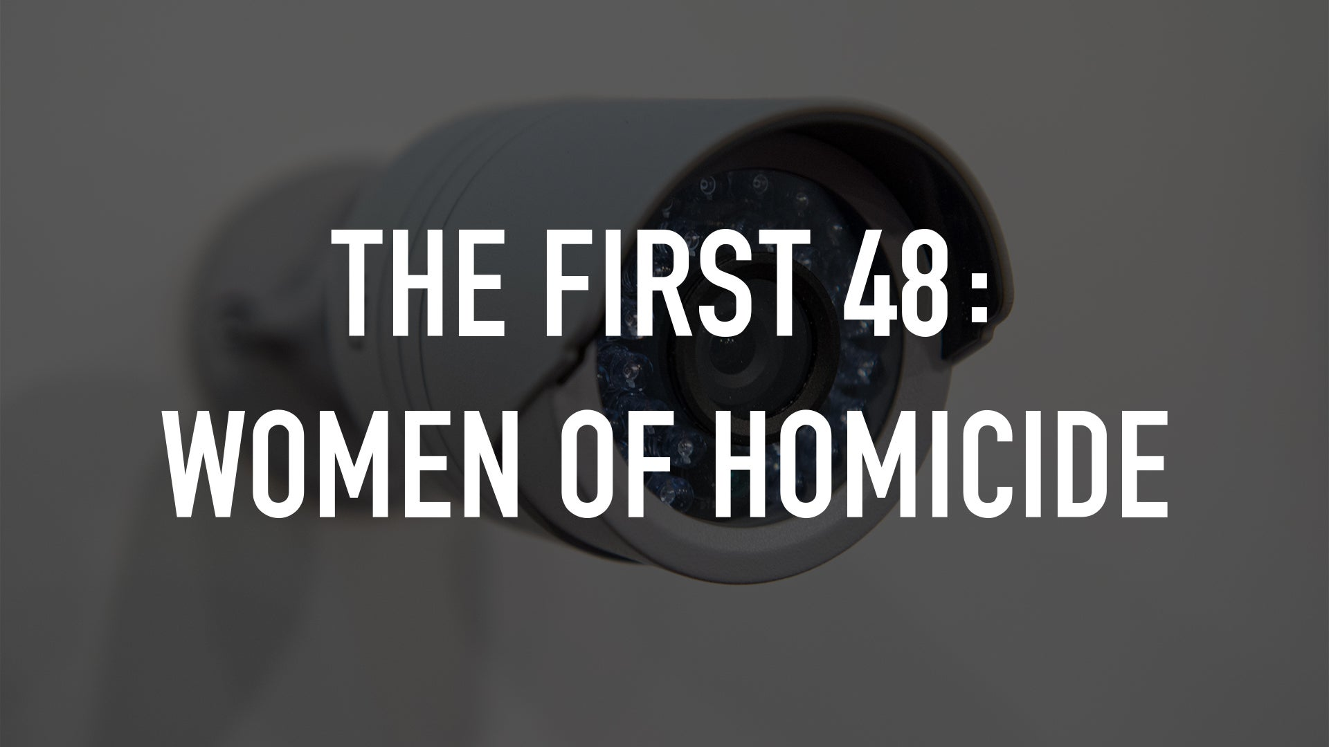 The First 48: Women of Homicide